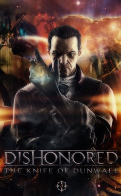 Dishonored - La Lame de Dunwall (2013) Arkane Studios & Bethesda Softworks